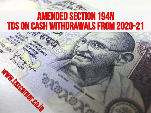 amended-section-194n-tds-on-cash-withdrawals-from-2020-21