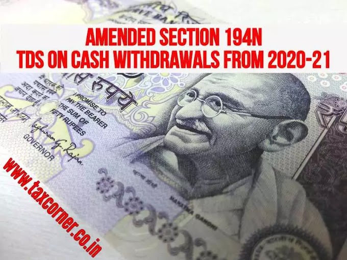 Amended Section 194N-TDS on Cash Withdrawals from 2020-21