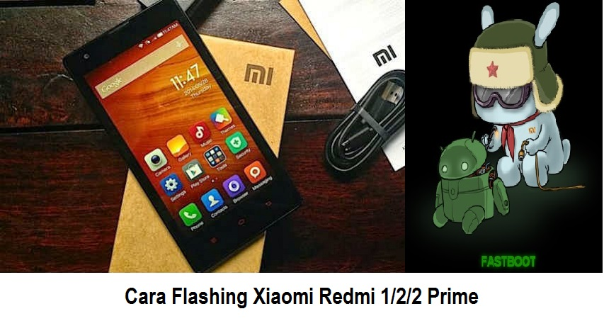 Cara Flashing Xiaomi Redmi 1/2/2 Prime