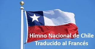 Himno Nacional de Chile traducido al Francés