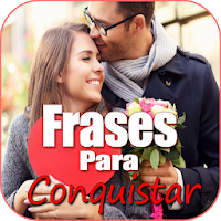 Frases para Conquistar Apk free for Android