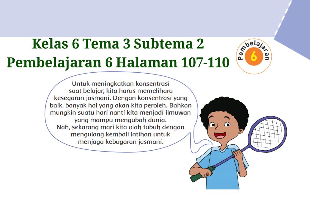 Kunci Jawaban Buku Tematik Tema 3 Kelas 6 Halaman 107, 108 ...