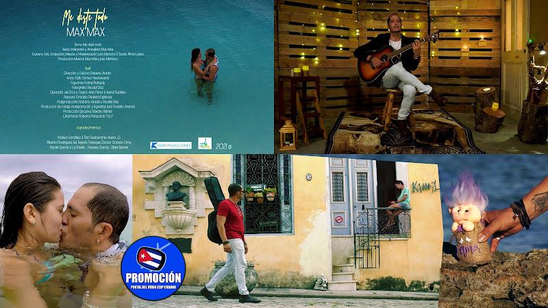 Max Max - ¨Me diste todo¨ - Videoclip - Director: Roberto Arada. Portal Del Vídeo Clip Cubano. Música romántica cubana. Canción. Cuba.