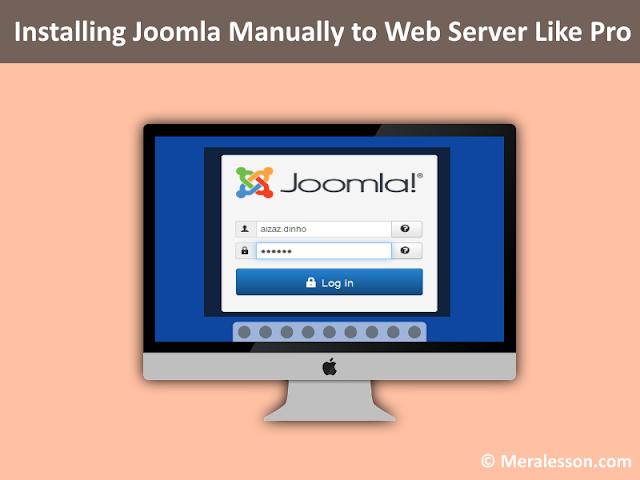 installing Joomla Manually to Web Server Like Pro