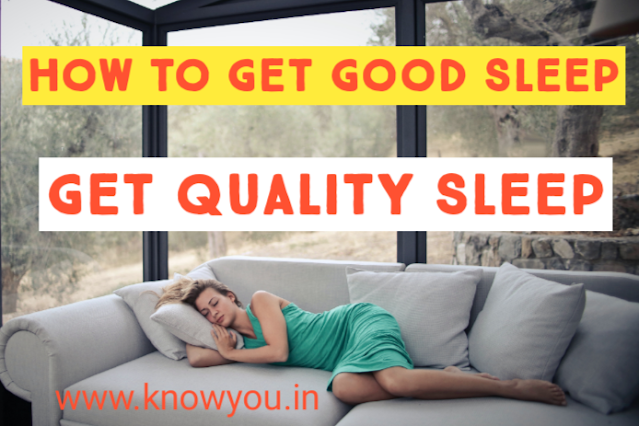 How to Get Good Sleep, Top Best Tips to get Quality Sleep, best Tricks to  Get Good Sleep 2020