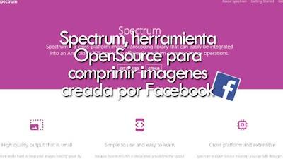 Facebook Libera El Código De Spectrum, Herramienta Para Comprimir Imágenes