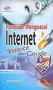 Judul Buku : PANDUAN MENGUASAI INTERNET  Yahoo! Dan Google