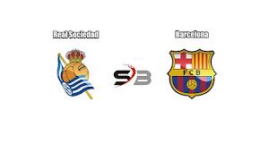 Prediksi Real Sociedad vs Barcelona 15 January 2018