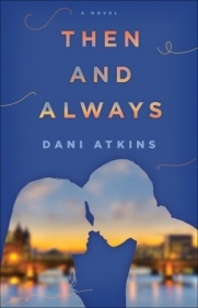 Then and Always.  Dani Atikins