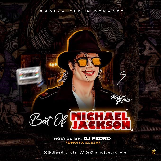 [Mixtape] DJ Pedro Omoiya Eleja - Best Of Michael Jackson