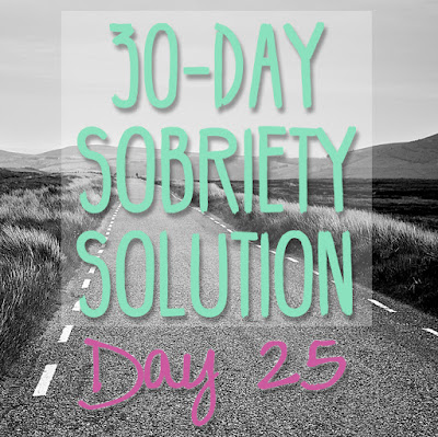 30 Day Sobriety Solution: Day 25 - The Mind and Body Solution