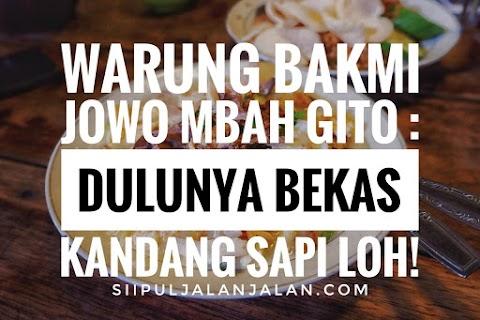 Warung Bakmi Jowo Mbah Gito : Dulunya Bekas Kandang Sapi Loh!