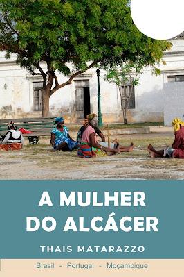 A Mulher do Alcácer - romance histórico
