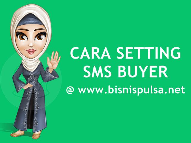 Cara Setting, Edit dan NonAktifkan SMS Buyer Untuk Pembeli Pulsa Murah Di BisnisPulsa.net