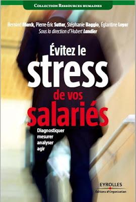 Télécharger Livre Gratuit Eviter le stress de vos salaries - Diagnostiquer, mesurer, analyser, agir pdf