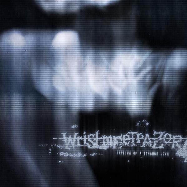 Wristmeetrazor Replica of a Strange Love Download zip rar