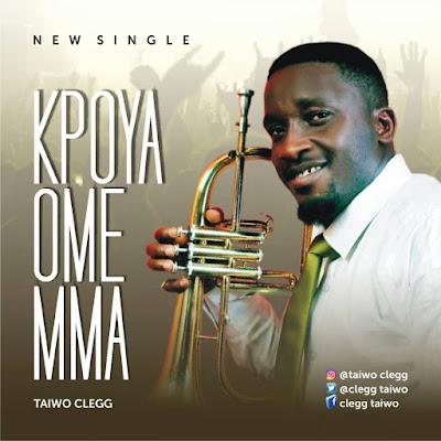 International Trumpeter, Taiwo Clegg Releases 'Kpoya Omemma'