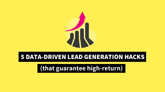 Best lead generation hacks to boost your lead generation strategy and capture more leads