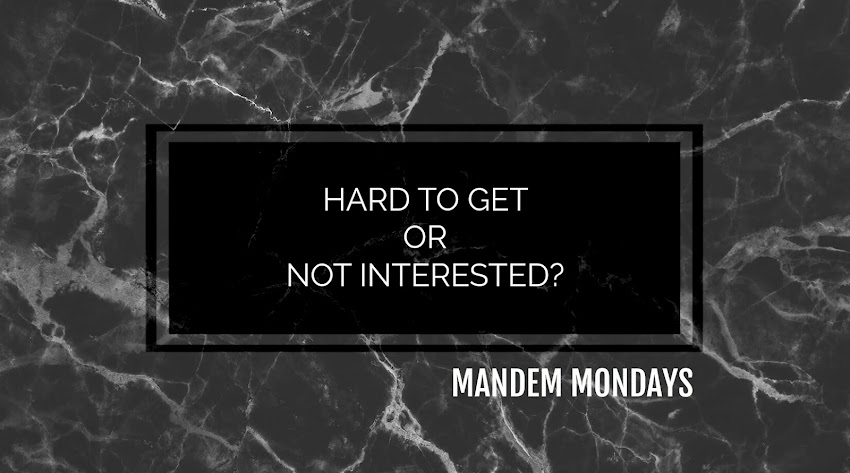 IS SHE PLAYING HARD TO GET OR IS SHE JUST NOT INTERESTED? | MANDEM MONDAYS