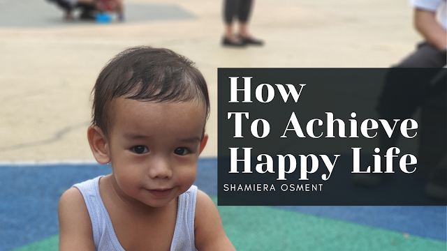 How to Achieve a Happy Life
