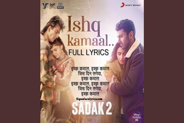 SADAK 2 - Song - Ishq Kamaal Lyrics - JAVED ALI - Aditya Roy Kapur - Alia Bhatt
