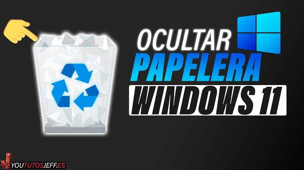 Ocultar Papelera de Reciclaje Windows 11
