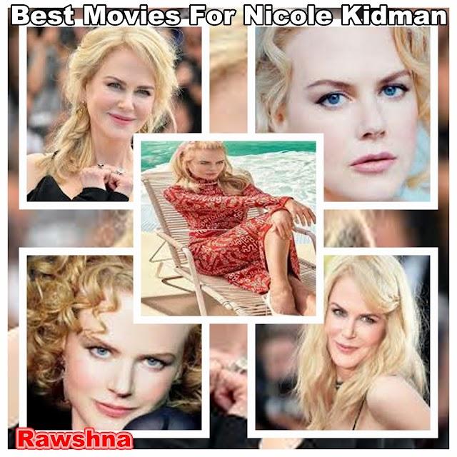 افضل افلام نيكول كيدمان على الاطلاق