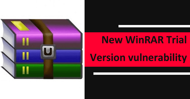 New WinRAR Trial Version Vulnerability Let Hackers Execute Arbitrary Code on Windows