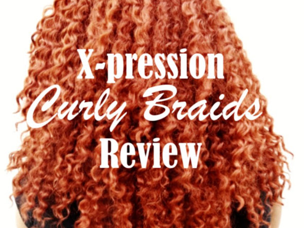 Xpression Curly Braids' Review + How To Maintain A Synthetic Hair