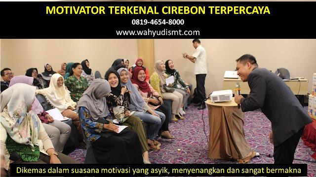 •             MOTIVATOR DI CIREBON  •             JASA MOTIVATOR CIREBON  •             MOTIVATOR CIREBON TERBAIK  •             MOTIVATOR PENDIDIKAN  CIREBON  •             TRAINING MOTIVASI KARYAWAN CIREBON  •             PEMBICARA SEMINAR CIREBON  •             CAPACITY BUILDING CIREBON DAN TEAM BUILDING CIREBON  •             PELATIHAN/TRAINING SDM CIREBON
