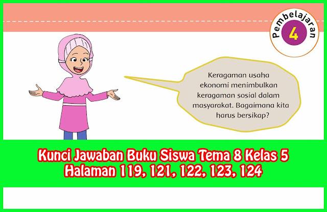 Kunci Siswa Tema 8 Kelas 5 Halaman 119, 121, 122, 123