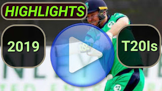 2019 T20I Cricket Matches Highlights Videos