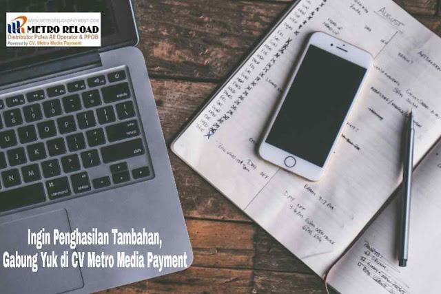 Ingin Penghasilan Tambahan, Gabung Yuk di CV Metro Media Payment!