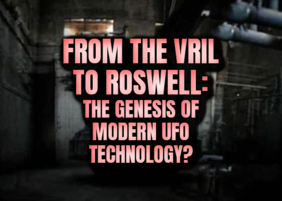 From the Vril to Roswell: The Genesis of Modern UFO Technology?