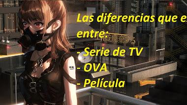 ✂ ¿Son lo mismo una Serie de TV, una OVA y una película?