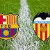 Ver Barcelona vs Valencia en VIVO ONLINE DIRECTO