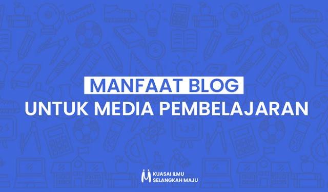 Manfaat Blog Sebagai Media Pembelajaran