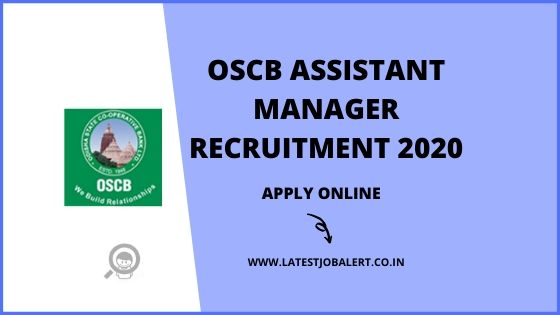 OSCB Recruitement 2020 for Assistant Manager & Banking Assistant online form|Apply online
