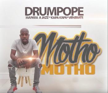 DrumPope - Motho Motho feat. Mapara a Jazz, Kapa Kapa & Venerate