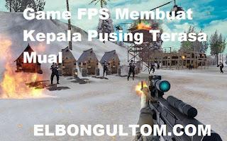 Main Game FPS Membuat Kepala Pusing Terasa Mual