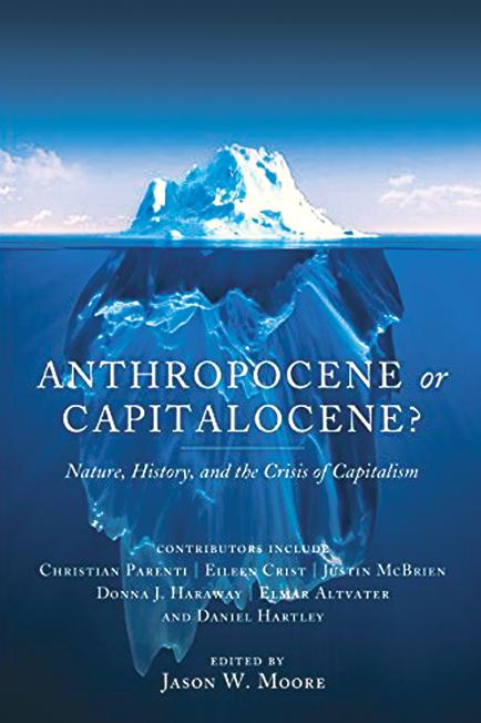 Anthropocene or Capitalocene? and the Crisis of Capitalism Nature History