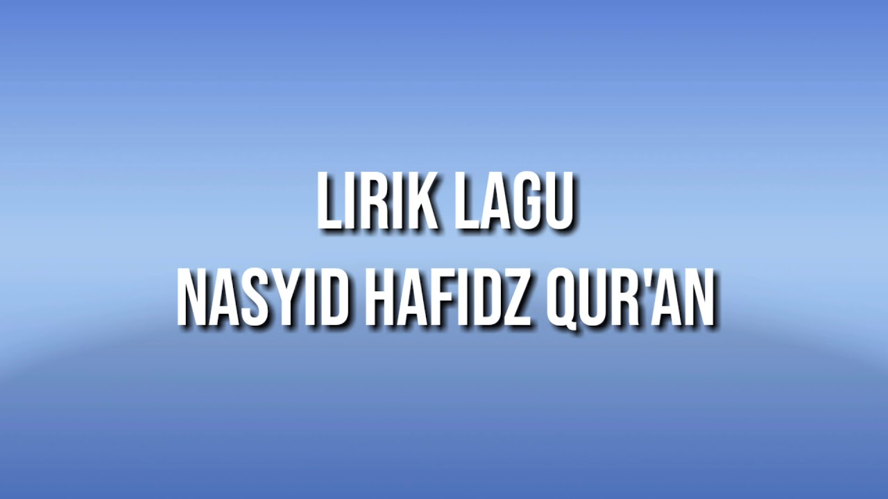 Lirik Lagu Hafidz Quran (Aku Ingin Menjadi Hafidz Quran)