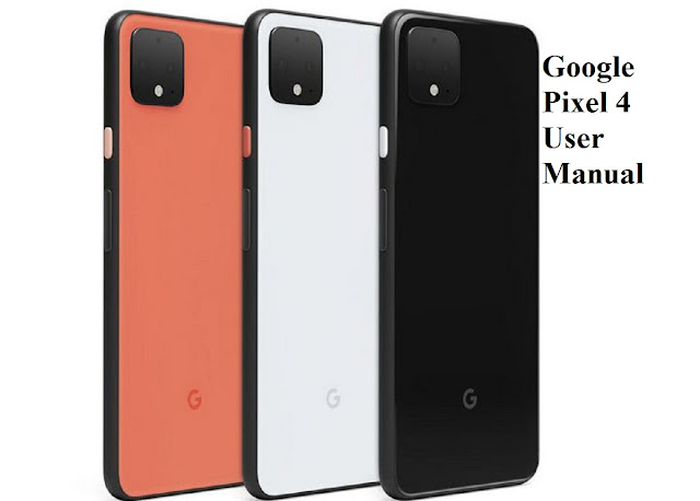 Google Pixel 4 User Manual We All Know?