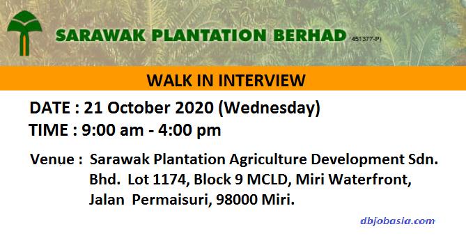 Walk In Interview - Sarawak Plantation Berhad