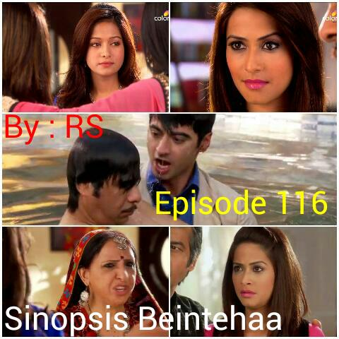 Sinopsis Beintehaa Episode 116