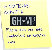 Noticias GH VIP 6