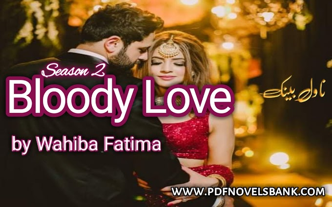 Bloody Love Season 2 by Wahiba Fatima Episode 41 to 50