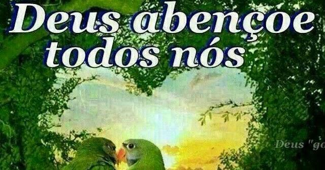 Deus O Abencoe: Mensagens Para O Coração: Deus Abençoe Todos Nós Bom Dia