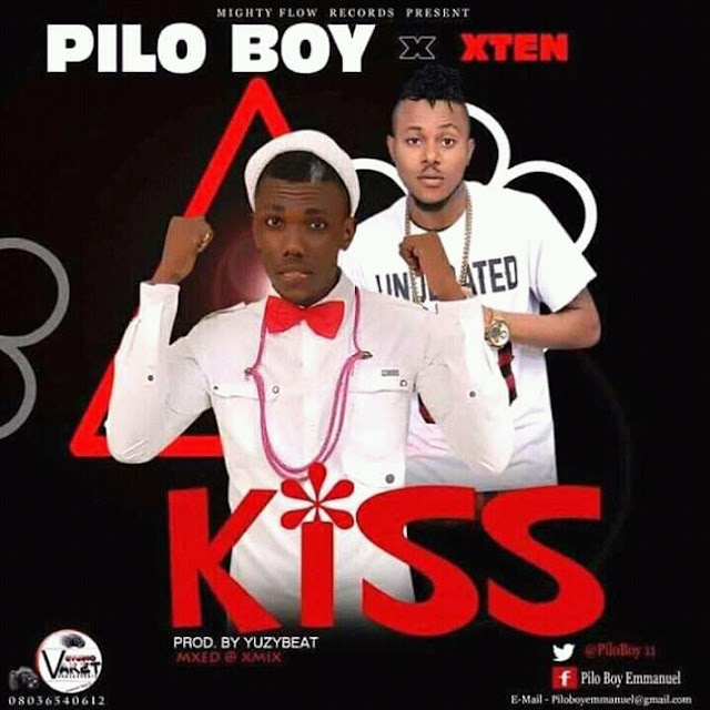 Pilo boy ft x ten baba kiss .