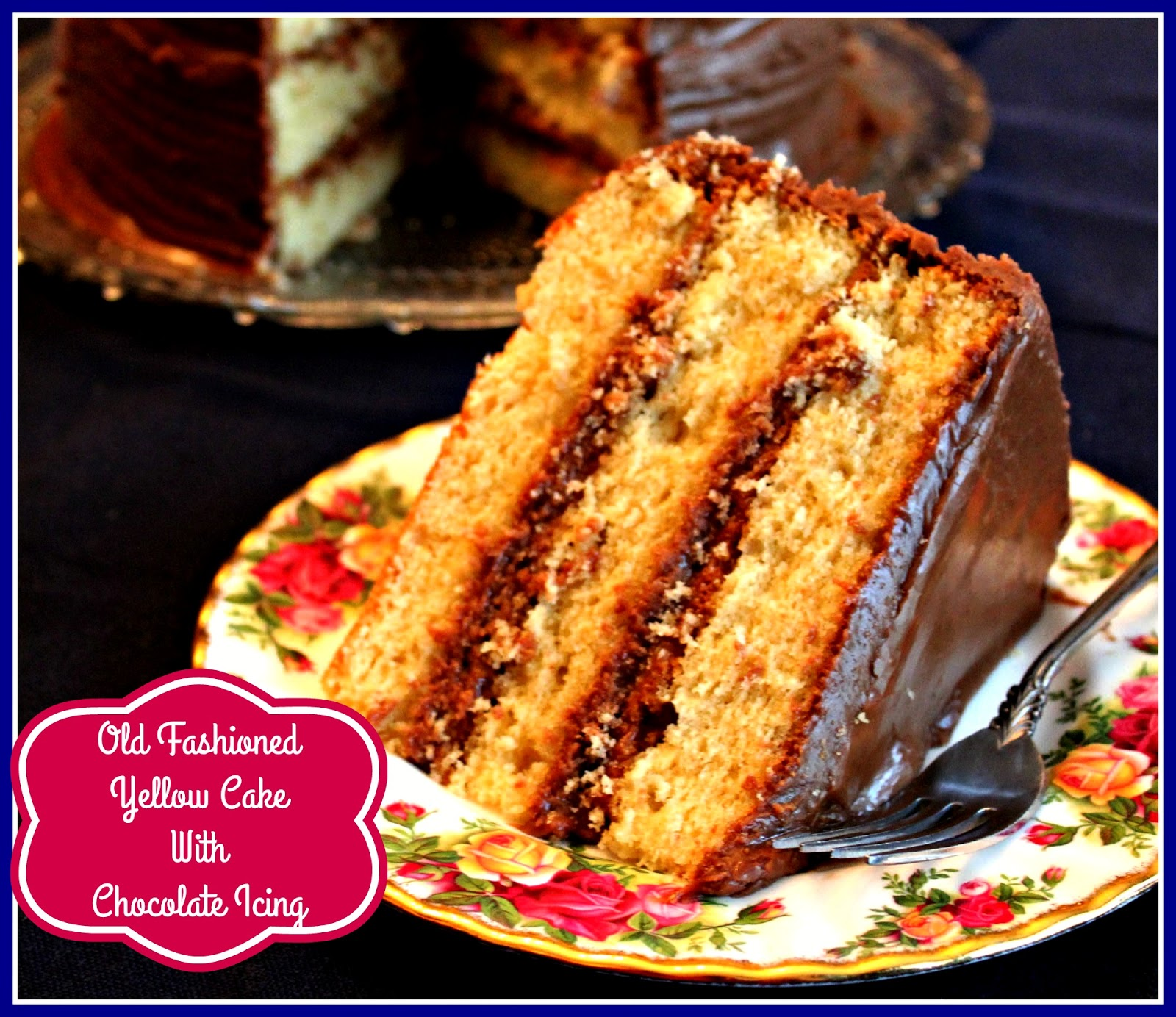 Sweet Tea And Cornbread Old Fashioned Yellow Cake With Chocolate Icing
